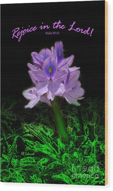 Water Hyacinth - Psalm 97 Wood Print