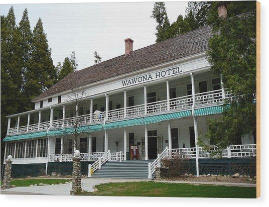 Wawona Hotel In Yosemite  Wood Print