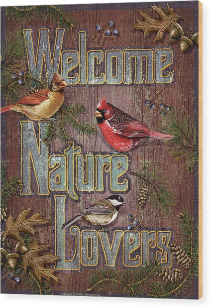 Welcome Nature Lovers 2 Wood Print