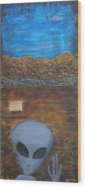 Welcome To Area 51 Wood Print by Jeffrey Oldham