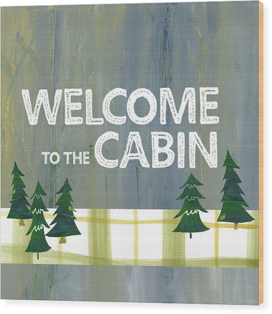 Welcome To The Cabin Wood Print