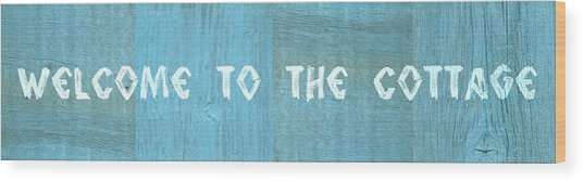 Welcome To The Cottage Wood Print