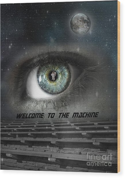 Welcome To The Machine Wood Print