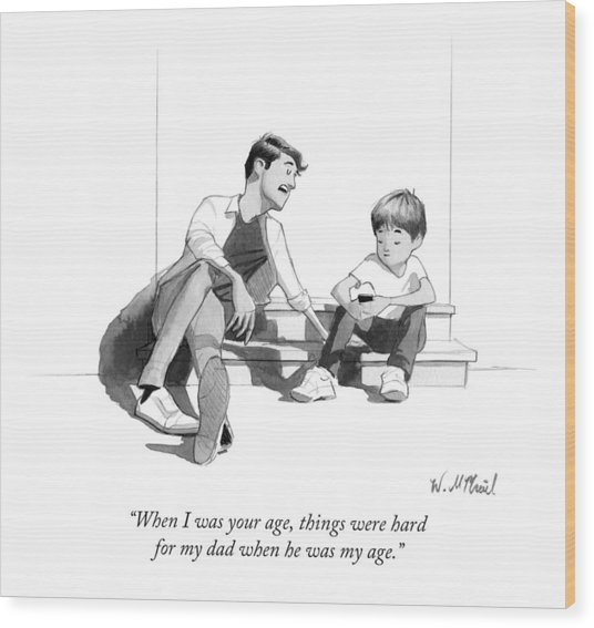 When I Was Your Age Wood Print