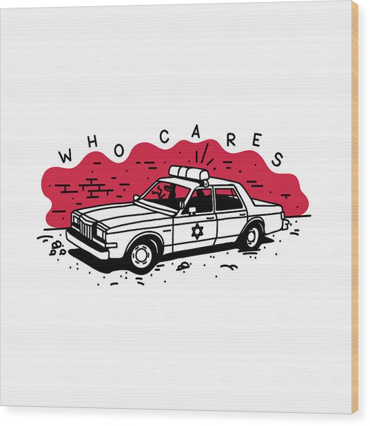 Who Cares Old American Police Car Near Wood Print