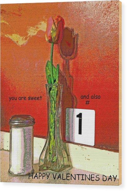 You Are Number 1 Wood Print by Joe Pratt