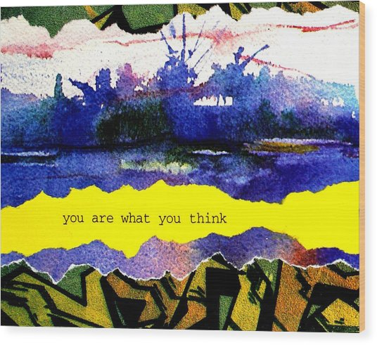 You Are What You Think Collage 2 Wood Print