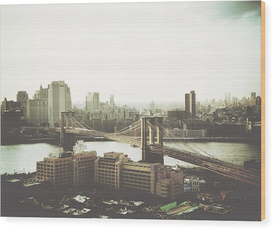 You'll Miss Her Most When You Roam ... Cause You'll Think Of Her And Think Of Home ... The Good Old Brooklyn Bridge Wood Print