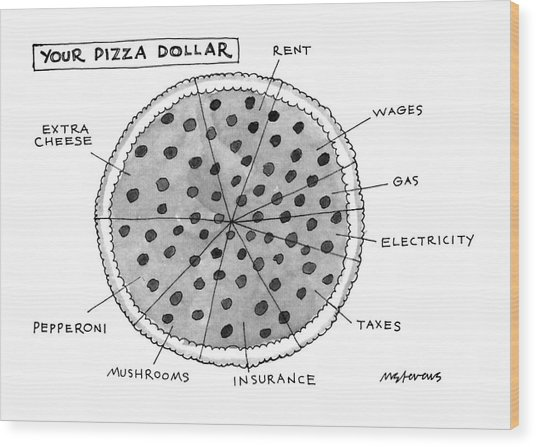 Your Pizza Dollar Wood Print