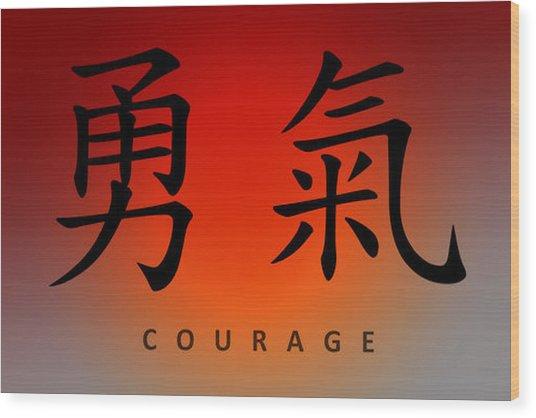Courage Wood Print