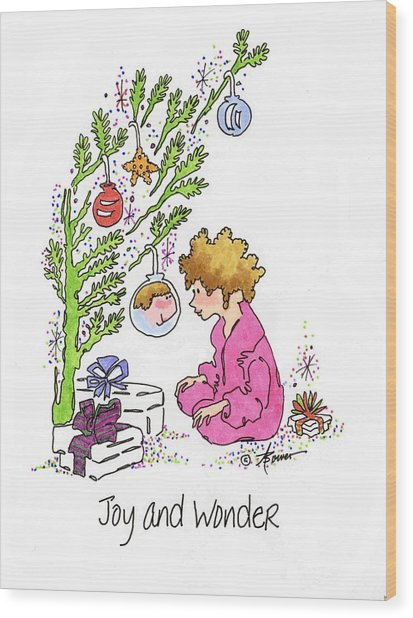 Joy And Wonder Wood Print