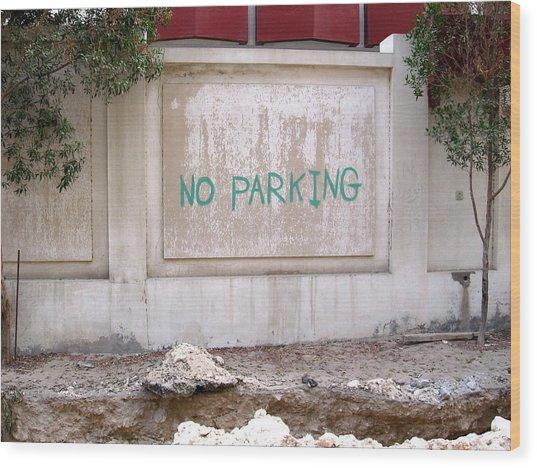 No Parking Wood Print by David Ritsema