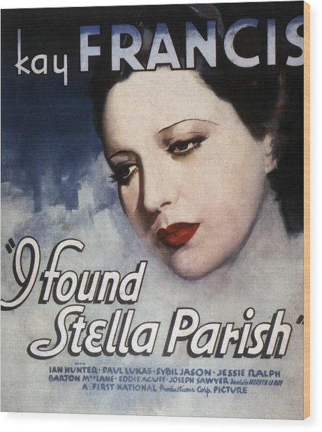 I Found Stella Parish, Kay Francis, 1935 Wood Print by Everett