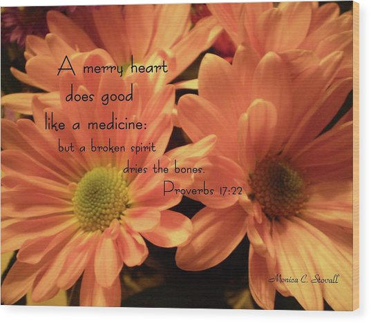 A Merry Heart Does Good Like A Medicine... Wood Print