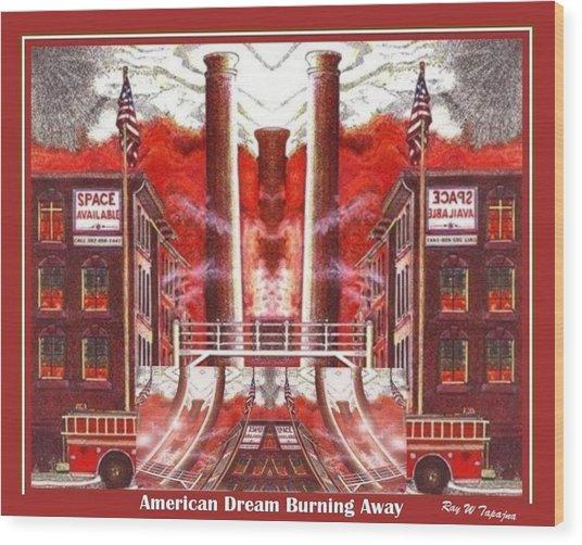 American Dream Burning Away Wood Print
