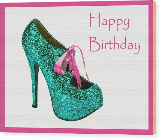 Aqua Glitter Birthday Shoe Wood Print by Maralaina Holliday