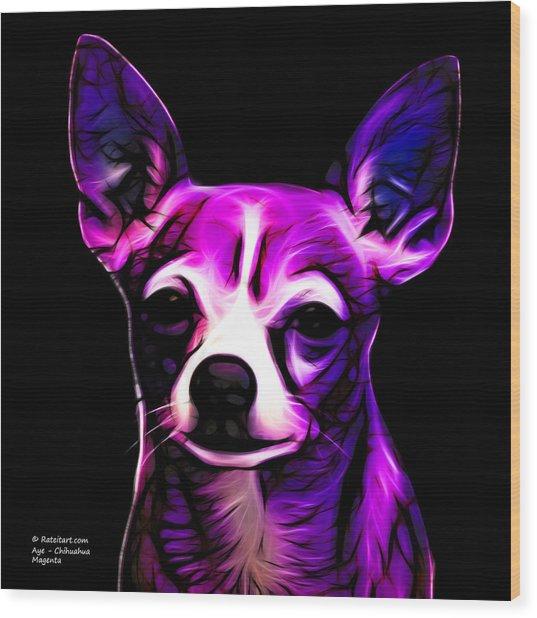 Aye Chihuahua - Magenta Wood Print