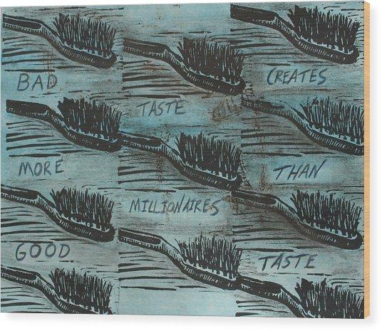 Bad Taste Wood Print
