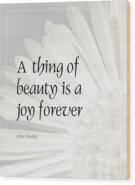 A Thing Of Beauty Quote Wood Print