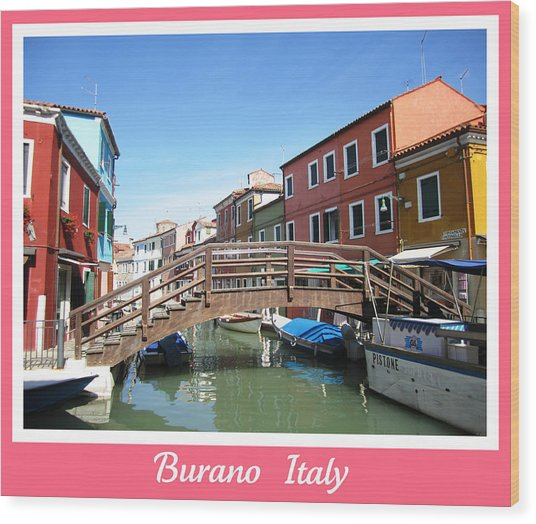 Bridge Crossing   Burano  Italy  Wood Print