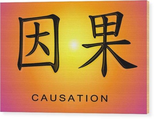Causation Wood Print