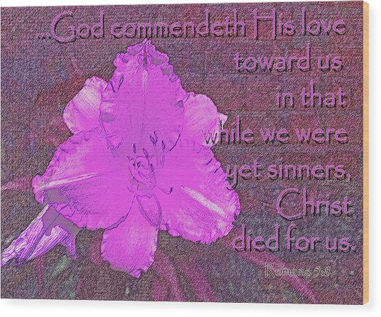 Christ Died For Us Wood Print by Larry Bishop