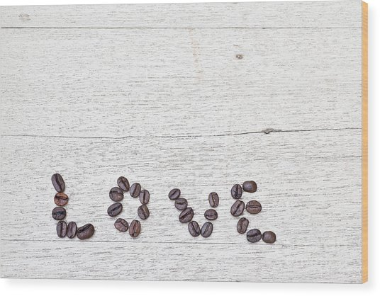 Coffee Beans And Word Of Love Wood Print by Chavalit Kamolthamanon
