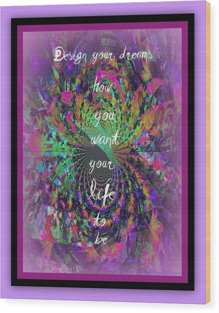 Design Your Dreams Wood Print by Michelle Frizzell-Thompson
