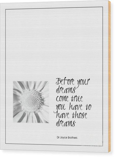 Dreams Come True Quote Wood Print