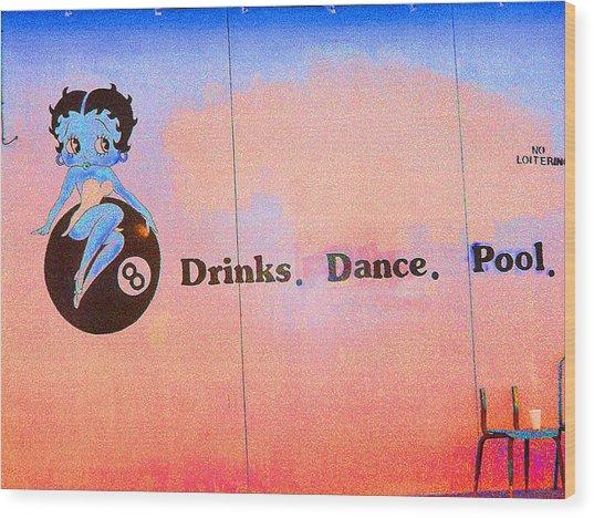 Drink Dance Pool Wood Print