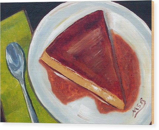 Flan Oil Painting Wood Print by Maria Soto Robbins