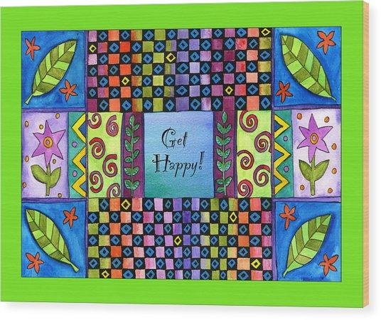 Get Happy Wood Print by Pamela  Corwin