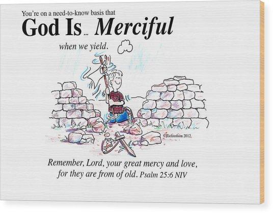 God Is Merciful Wood Print