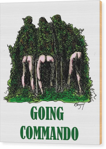 Going Commando Wood Print