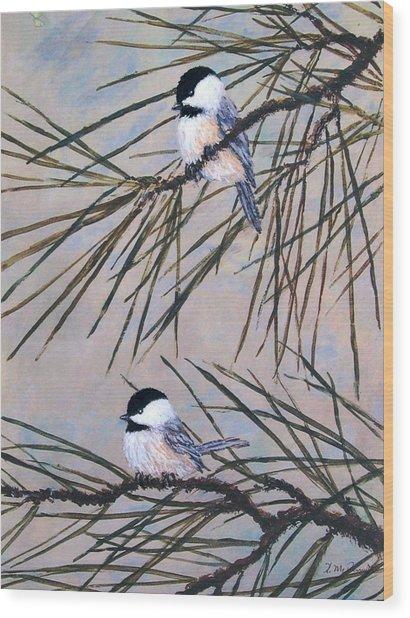 Grey Pine Chickadees Wood Print