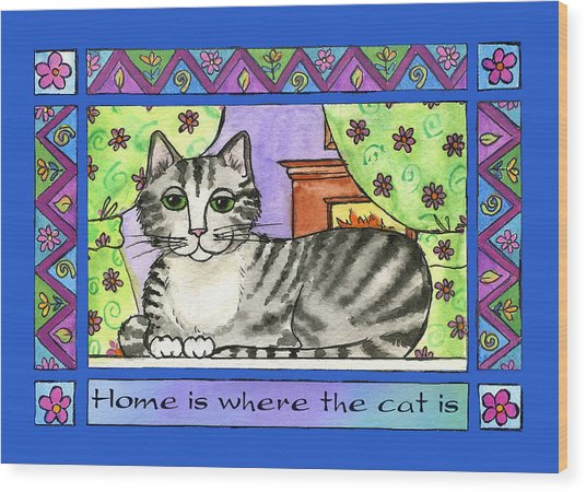 Home Is Where The Cat Is  Wood Print by Pamela  Corwin
