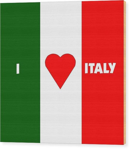I Love Italy Wood Print by Florene Welebny