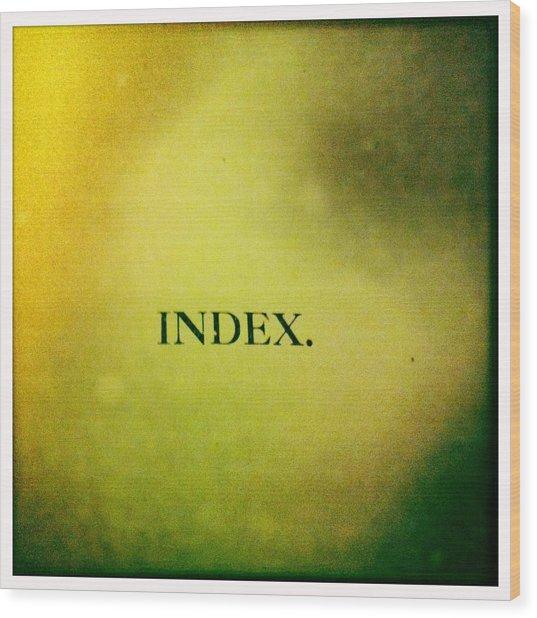 Index Wood Print by Betse Ellis