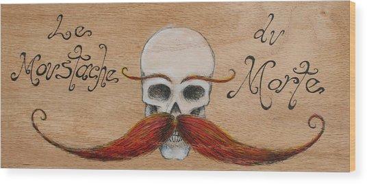Le Mustache Du Morte Wood Print by Canis Canon
