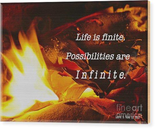 Life Is Finite Wood Print
