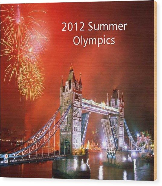 London Bridge 2012 Olympics Wood Print by Florene Welebny