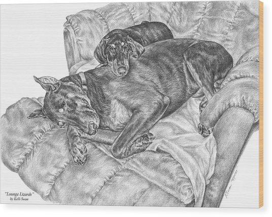 Lounge Lizards - Doberman Pinscher Dog Art Print Wood Print by Kelli Swan