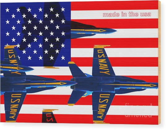 Made In The Usa . Blue Angels Wood Print by Wingsdomain Art and Photography