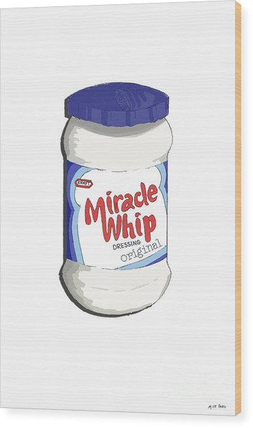 Miracle Whip Wood Print