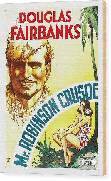 Mr. Robinson Crusoe, Douglas Fairbanks Wood Print by Everett
