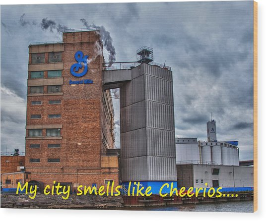 My City Smells Like Cheerios Wood Print