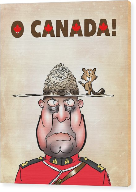 O Canada Wood Print