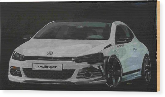 Oettinger Vw Scirocco  Wood Print