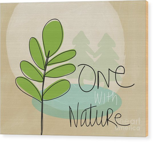 One With Nature Wood Print