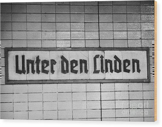 original 1930s Unter den Linden Berlin U-bahn underground railway station name plate berlin germany Wood Print by Joe Fox